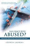 Portada de HAS GRACE BEEN ABUSED?: ONCE IN GRACE, ALWAYS IN GRACE, EVEN IF YOU LIVE IN DIS-GRACE? BY LAUREN, DYWEN (2012) PAPERBACK