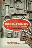 Portada de BIBLICAL THEOLOGY IN THE LIFE OF THE CHURCH: A GUIDE FOR MINISTRY (9MARKS) UNKNOWN EDITION BY LAWRENCE, MICHAEL (2010)
