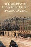 Portada de THE SHADOW OF THE WINTER PALACE : THE DRIFT TO REVOLUTION 1823 - 1917