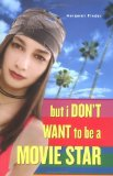 Portada de BUT I DON'T WANT TO BE A MOVIE STAR BY PINDER, MARGARET (2006) HARDCOVER