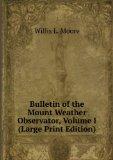 Portada de BULLETIN OF THE MOUNT WEATHER OBSERVATOR, VOLUME I (LARGE PRINT EDITION)