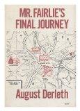 Portada de MR. FAIRLIE'S FINAL JOURNEY, BY AUGUST DERLETH