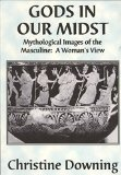 Portada de [GODS IN OUR MIDST: MYTHOLOGICAL IMAGES OF THE MASCULINE, A WOMAN'S VIEW] (BY: CHRISTINE DOWNING) [PUBLISHED: OCTOBER, 2007]