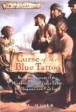 Portada de CURSE OF THE BLUE TATTOO: BEING AN ACCOUNT OF THE MISADVENTURES OF JACKY FABER, MIDSHIPMAN AND FINE LADY (BLOODY JACK ADVENTURES) BY MEYER, L. A. (2004) HARDCOVER