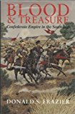 Portada de BLOOD & TREASURE: CONFEDERATE EMPIRE IN THE SOUTHWEST (TEXAS A&M UNIVERSITY MILITARY HISTORY SERIES) BY DONALD S. FRAZIER (1995-05-02)