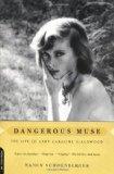 Portada de DANGEROUS MUSE: THE LIFE OF LADY CAROLINE BLACKWOOD BY NANCY SCHOENBERGER (17-OCT-2002) PAPERBACK