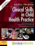 Portada de CLINICAL SKILLS IN CHILD HEALTH PRACTICE TEXT AND EVOLVE EBOOKS PACKAGE, 1E BY KELSEY MSC BSC(HONS) PGCEA RNT ADV DIP IN CHILD DEVELOPM (2008)