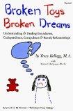 Portada de BY TERRY KELLOGG BROKEN TOYS BROKEN DREAMS: UNDERSTANDING AND HEALING CODEPENDENCY, COMPULSIVE BEHAVIORS AND FAMILY (1ST)
