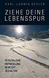 Portada de ZIEHE DEINE LEBENSSPUR BY KARL-LUDWIG OEHLER (2014-11-14)