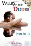 Portada de VALLEY OF THE DUDES BY FIELD, RYAN (2010) PAPERBACK