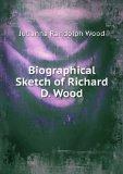 Portada de BIOGRAPHICAL SKETCH OF RICHARD D. WOOD