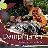 Portada de DAMPFGAREN: KOCHEN AUF DIE SANFTE TOUR BY GEORG FERENCSIN (2010-10-06)