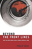 Portada de BEYOND THE FRONT LINES: HOW THE NEWS MEDIA COVER A WORLD SHAPED BY WAR BY P. SEIB (2004-05-14)