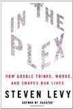 Portada de IN THE PLEX: HOW GOOGLE THINKS, WORKS, AND SHAPES OUR LIVES (EDITION FIRST EDITION) BY LEVY, STEVEN [HARDCOVER(2011??]