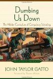 Portada de DUMBING US DOWN: THE HIDDEN CURRICULUM OF COMPULSORY SCHOOLING BY GATTO, MOORE (2002) PAPERBACK