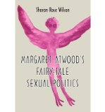 Portada de [( MARGARET ATWOOD'S FAIRY-TALE SEXUAL POLITICS )] [BY: SHARON ROSE WILSON] [JUL-2010]