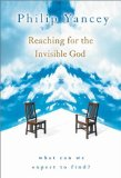 Portada de REACHING FOR THE INVISIBLE GOD: WHAT CAN WE EXPECT TO FIND? BY PHILIP YANCEY (1-AUG-2000) PAPERBACK