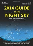 Portada de 2014 GUIDE TO THE NIGHT SKY: A MONTH-BY-MONTH GUIDE TO EXPLORING THE SKIES ABOVE BRITAIN AND IRELAND (ROYAL OBSERVATORY GREENWICH) BY ROYAL OBSERVATORY GREENWICH, DUNLOP, STORM, TIRION, WIL (2013) PAPERBACK
