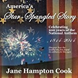 Portada de AMERICA'S STAR-SPANGLED BANNER STORY - CELEBRATING 200 YEARS OF OUR NATIONAL ANTHEM BY JANE HAMPTON COOK (2014-06-11)
