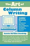 Portada de ART OF COLUMN WRITING: INSIDER SECRETS FROM ART BUCHWALD, DAVE BARRY, ARIANNA HUFFINGTON, PETE HAMILL AND OTHER GREAT COLUMNISTS BY SUZETTE MARTINEZ STANDRING PUBLISHED BY MARION STREET PRESS INC. (2007)