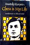 Portada de ANATOLY KARPOV: CHESS IS MY LIFE BY ANATOLII EVGENEVICH KARPOV (1979-06-01)