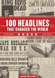 Portada de 100 HEADLINES THAT CHANGED THE WORLD BY JAMES MALONEY (1-JUL-2012) PAPERBACK
