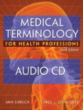 Portada de AUDIO CDS FOR EHRLICH/SCHROEDER'S MEDICAL TERMINOLOGY FOR HEALTH PROFESSIONS, 6TH 6TH (SIXTH) EDITION BY EHRLICH, ANN, SCHROEDER, CAROL L. PUBLISHED BY CENGAGE LEARNING (2008)
