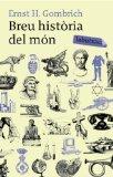Portada de BREU HISTÒRIA DEL MÓN (LB) DE GOMBRICH, ERNST H. (2009) TAPA BLANDA