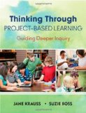 Portada de THINKING THROUGH PROJECT-BASED LEARNING: GUIDING DEEPER INQUIRY BY KRAUSS, JANE I. PUBLISHED BY CORWIN 1ST (FIRST) EDITION (2013) PAPERBACK