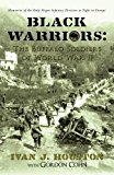 Portada de BLACK WARRIORS: THE BUFFALO SOLDIERS OF WORLD WAR II: MEMORIES OF THE ONLY NEGRO INFANTRY DIVISION TO FIGHT IN EUROPE BY IVAN J. HOUSTON (2009-04-23)