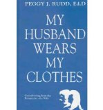Portada de [(MY HUSBAND WEARS MY CLOTHES: CROSSDRESSING FROM THE PERSPECTIVE OF A WIFE)] [AUTHOR: DR PEGGY J RUDD] PUBLISHED ON (AUGUST, 2003)