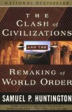 Portada de THE CLASH OF CIVILIZATIONS AND THE REMAKING OF WORLD ORDER 1ST EDITION BY HUNTINGTON, SAMUEL P. (1998) PAPERBACK