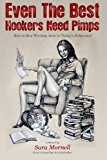 Portada de EVEN THE BEST HOOKERS NEED PIMPS: HOW TO BE A WORKING ACTOR IN TODAY'S HOLLYWOOD BY MORNELL, SARA (2014) PAPERBACK