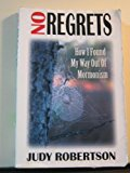 Portada de NO REGRETS: HOW I FOUND MY WAY OUT OF MORMONISM BY JUDY ROBERTSON (1997-06-02)