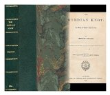Portada de THE GORDIAN KNOT : A STORY OF GOOD AND OF EVIL / BY SHIRLEY BROOKS ... WITH ILLUSTRATIONS BY JOHN TENNIEL