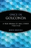 Portada de ONCE IN GOLCONDA: TRUE DRAMA OF WALL STREET. 1920-38 (WILEY INVESTMENT CLASSICS) BY BROOKS. JOHN ( 1999 ) PAPERBACK