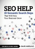 Portada de SEO HELP: 20 SEMANTIC SEARCH STEPS THAT WILL HELP YOUR BUSINESS GROW BY AMERLAND, DAVID (2015) PAPERBACK