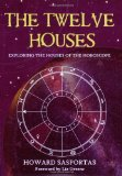 Portada de THE TWELVE HOUSES: EXPLORING THE HOUSES OF THE HOROSCOPE BY SASPORTAS, HOWARD (2009) PAPERBACK