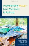 Portada de UNDERSTANDING OCCUPY FROM WALL STREET TO PORTLAND: APPLIED STUDIES IN COMMUNICATION THEORY (2013-08-28)
