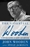 Portada de THE ESSENTIAL WOODEN: A LIFETIME OF LESSONS ON LEADERS AND LEADERSHIP BY WOODEN, JOHN, JAMISON, STEVE (2006) HARDCOVER