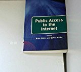 Portada de PUBLIC ACCESS TO THE INTERNET (PUBLICATION OF THE HARVARD INFORMATION INFRASTRUCTURE PROJECT) BY BRIAN KAHIN (1995-09-11)