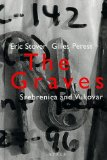 Portada de THE GRAVES: FORENSIC EFFORTS AT SREBRENICA AND VUKOVAR BY GILLES PERESS (1-OCT-1998) HARDCOVER
