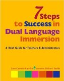 Portada de 7 STEPS TO SUCCESS IN DUAL LANGUAGE IMMERSION: A BRIEF GUIDE FOR TEACHERS AND ADMINISTRATORS BY CARRERA-CARRILLO, LORE, RICKERT SMITH, ANNETTE (2006) PAPERBACK