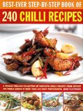 Portada de BEST-EVER STEP-BY-STEP BOOK OF 240 CHILLI RECIPES: A TONGUE-TINGLING COLLECTION OF FANTASTIC CHILLI RECIPES FROM AROUND THE WORLD SHOWN IN MORE THAN 245 FIERY PHOTOGRAPHS BY JENNI FLEETWOOD (21-FEB-2014) PAPERBACK