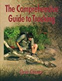 Portada de THE COMPREHENSIVE GUIDE TO TRACKING SKILLS: HOW TO TRACK ANIMALS AND HUMANS BY USING ALL THE SENSES AND LOGICAL REASONING BY CLEVE CHENEY (16-JAN-2013) PAPERBACK
