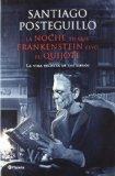 Portada de LA NOCHE EN QUE FRANKENSTEIN LEYÓ EL QUIJOTE: LA VIDA SECRETA DE LOS LIBROS DE SANTIAGO POSTEGUILLO (17 DE SEPTIEMBRE DE 2012)
