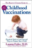 Portada de THE PARENTS' CONCISE GUIDE TO CHILDHOOD VACCINATIONS: FROM NEWBORNS TO TEENS, PRACTICAL MEDICAL AND NATURAL WAYS TO PROTECT YOUR CHILD BY LAUREN FEDER (2007-10-30)