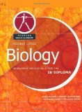 Portada de PEARSON BACCALAUREATE: HIGHER LEVEL BIOLOGY FOR THE IB DIPLOMA (PEARSON INTERNATIONAL BACCALAUREATE DIPLOMA: INTERNATIONAL EDITIONS) 1ST (FIRST) EDITION BY WARD, WILLIAM, MCGONEGAL, RANDY, TOSTO, PATRICIA, DAMON, ALA PUBLISHED BY PEARSON EDUCATION (2