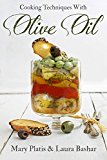 Portada de COOKING TECHNIQUES WITH OLIVE OIL BY MARY PLATIS (2014-08-02)