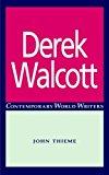 Portada de DEREK WALCOTT (CONTEMPORARY WORLD WRITERS) BY JOHN THIEME (1999-09-01)